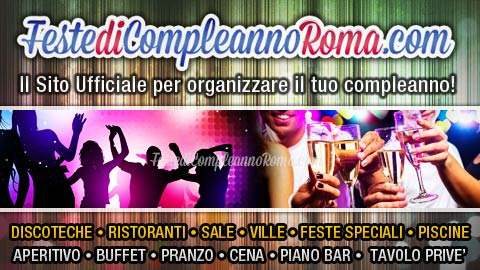 Ristoranti Roma per Feste di Compleanno - Offerte per Pranzo o Cena